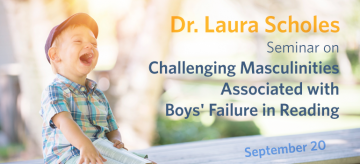 Dr. Laura Scholes Seminar – Challenging Masculinities Associated with Boys' Failure in Reading